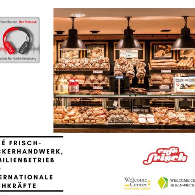 Vereinbarkeit. Der Podcast.  Ein Projekt des Bündnis für Familie Heidelberg – in der aktuellen Ausgabe begleitet vom Welcome Center Rhein-Neckar